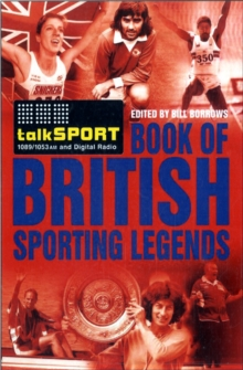 The TalkSPORT 100 Greatest British Sporting Legends, Hardback Book