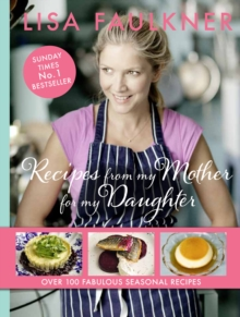 Recipes from my Mother for my Daughter, Hardback Book