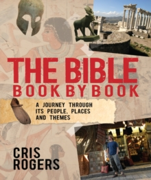 The Bible Book by Book : A Journey Through Its People, Places and Themes, Paperback Book