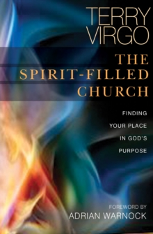 Spirit-filled Church : Finding Your Place in God's Purpose, Paperback Book