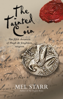 The Tainted Coin : The fifth Chronicle of Hugh de Singleton, surgeon, Paperback Book