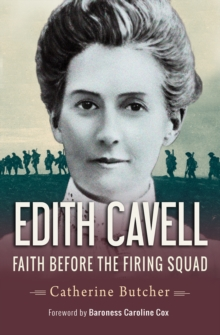Edith Cavell : Faith before the firing squad, Paperback Book