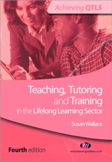 Teaching, Tutoring and Training in the Lifelong Learning Sector, Paperback Book