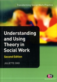 Understanding and Using Theory in Social Work, Paperback Book