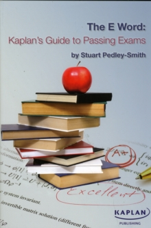 The E-word: Kaplan's Guide to Passing Exams, Paperback Book