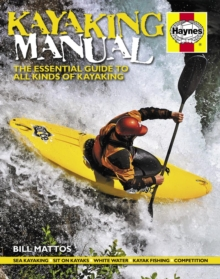 Kayaking Manual : The Essential Guide to All Kinds of Kayaking, Hardback Book