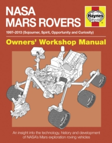 Mars Rovers Manual : 1997-2013 (Sojourner, Spirit, Opportunity and Curiosity), Hardback Book
