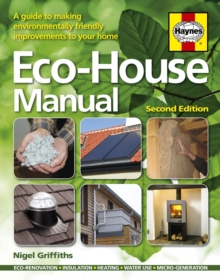 ECO-House Manual : A Guide to Making Environmental Friendly Improvements, Paperback Book
