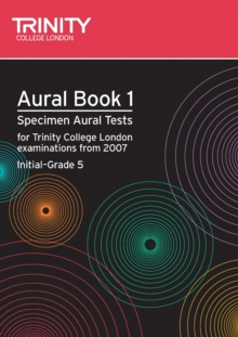 Aural : Aural: Specimen Aural Tests for Trinity College London Exams from 2007 Bk. 1, Mixed media product Book