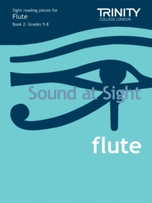 Sound at Sight Flute Book 2: Grades 5-8 : Sample Sight Reading Tests for Trinity Guildhall Examinations, Sheet music Book