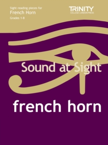 Sound at Sight French Horn Grades 1-8 : Sample Sight Reading Tests for Trinity Guildhall Examinations, Sheet music Book