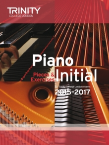 Piano Initial 2015-2017 : Pieces & Exercises, Paperback Book