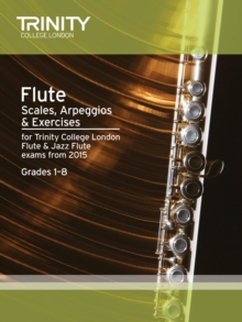 Flute & Jazz Flute Scales & Arpeggios from 2015 : Grades 1 - 8, Paperback Book