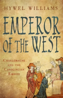 Emperor of the West : Charlemagne and the Carolingian Empire, Paperback Book
