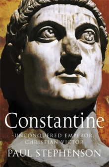 Constantine : Unconquered emperor, Christian victor, Paperback Book