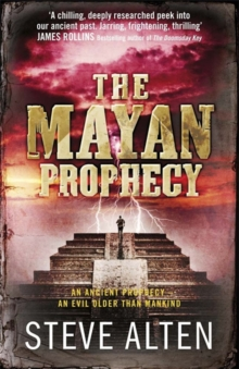 The Mayan Prophecy : The Mayan Trilogy Book 1, Paperback Book