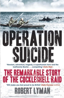 Operation Suicide : The Remarkable Story of the Cockleshell Raid, Paperback Book