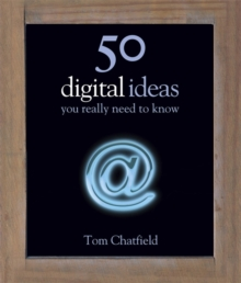50 Digital Ideas You Really Need to Know : 50 Ideas You Really Need to Know: Digital, Hardback Book