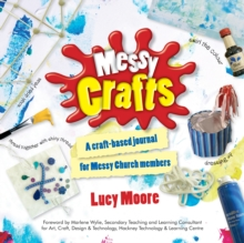 Messy Crafts : A Craft-Based Journal for Messy Church Members, Paperback Book