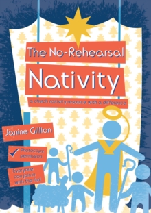 The No-rehearsal Nativity : A Church Nativity Resource with a Difference, Paperback Book
