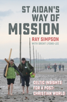 St Aidan's Way of Mission : Celtic Insights for a Post-Christian World, Paperback Book