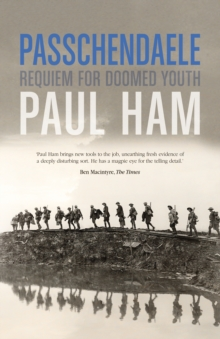 Passchendaele : The Battle That Nearly Lost the Allies the War, Hardback Book