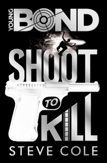 Young Bond : Shoot to Kill, Hardback Book