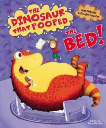 The Dinosaur That Pooped The Bed, Hardback Book