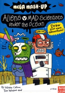 Mega Mash-Up: Aliens v Mad Scientists Under the Ocean, Paperback Book