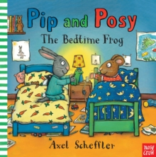 Pip and Posy: The Bedtime Frog, Hardback Book