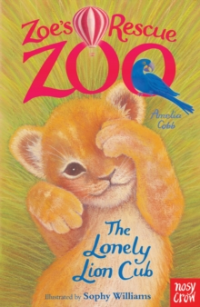 Zoe's Rescue Zoo: The Lonely Lion Cub, Paperback Book