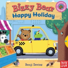 Bizzy Bear: Happy Holiday, Board book Book