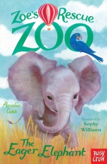 Zoe's Rescue Zoo: The Eager Elephant, Paperback Book