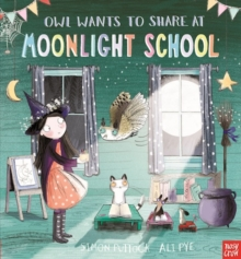 Owl Wants to Share at Moonlight School, Hardback Book
