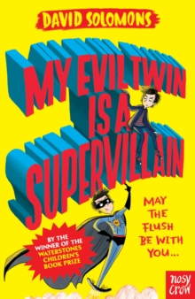 My Evil Twin is a Supervillain : By the Winner of the Waterstones Children's Book Prize, Paperback Book