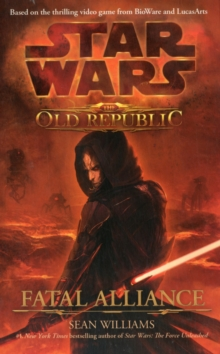 Star Wars: The Old Republic - Fatal Alliance, Paperback Book