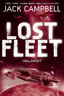 Lost Fleet - Valiant (Book 4), Paperback Book