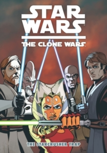 Star Wars - The Clone Wars : Starcrusher Trap, Paperback Book