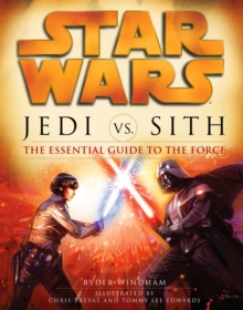 Star Wars - Jedi vs. Sith : The Essential Guide to the Force, Paperback Book