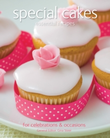 Special Cakes : Essential Recipes, For Celebrations & Occasions, Paperback Book