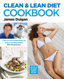 Clean and Lean Diet : The Cookbook, Paperback Book