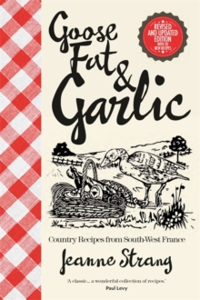 Goose Fat and Garlic, Paperback Book