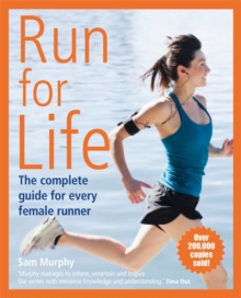 Run for Life: The Complete Guide for Every Female Runner, Paperback Book