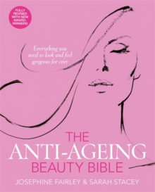 The Anti-Ageing Beauty Bible, Paperback Book