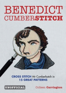 Benedict Cumberstitch: Crossstitch Mr Cumberbatch in 15 great patterns, Paperback Book