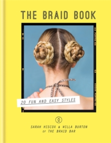 The Braid Book: 20 fun and easy styles, Hardback Book