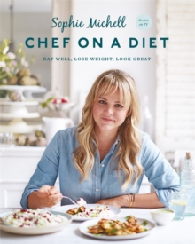Chef on a Diet: Loving Your Body and Your Food, Paperback Book