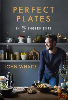 Perfect Plates in 5 Ingredients, Hardback Book