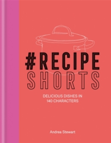 #RecipeShorts: Delicious dishes in 140 characters, Paperback Book
