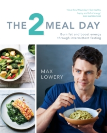 The 2 Meal Day: Burn Fat, Boost Energy, Banish Hunger, Paperback Book